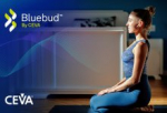 CEVA Moves to Standardize DSP-enabled Bluetooth Audio IP with New Bluebud Wireless Audio Platform for TWS Earbuds, Smartwatches and Wearables
